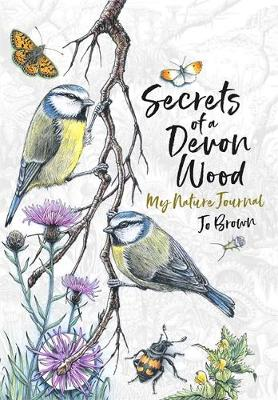 Secrets of a Devon Wood: My Nature Journal Cover