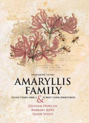Field Guide to the Amaryllis Family of Southern Africa & Surrounding Territories book cover